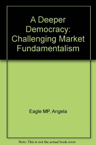 9781904508090: A Deeper Democracy: Challenging Market Fundamentalism