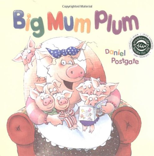 9781904511908: Big Mum Plum! (Books for Life)