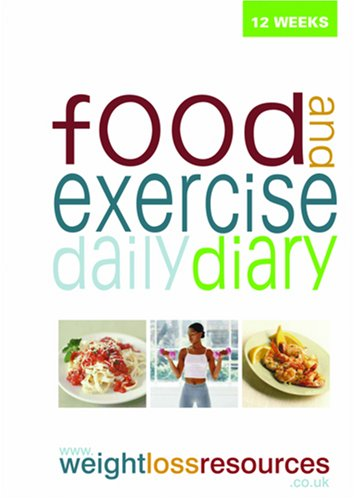 Food and Exercise Daily Diary: Weight Loss Resource