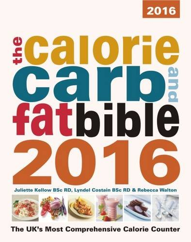 9781904512158: The Calorie, Carb and Fat Bible 2016: The UK's Most Comprehensive Calorie Counter 2016