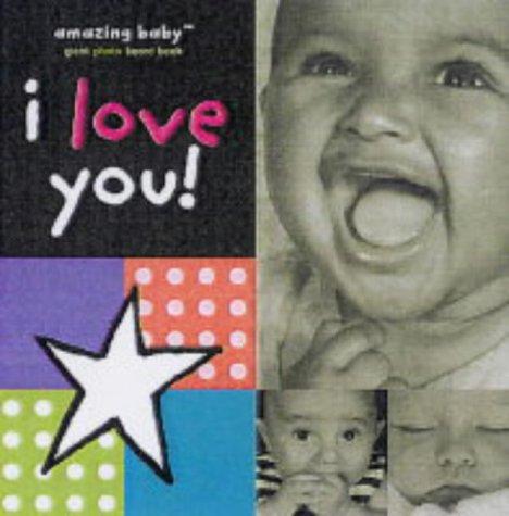9781904513148: I Love You! (Amazing Baby)