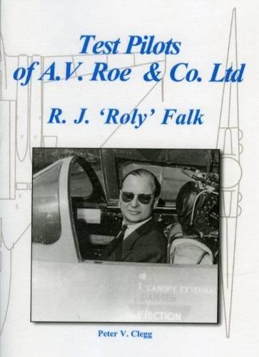 9781904514602: R. J. Roly Falk (Test Pilots of A. V. Roe & Co Ltd)