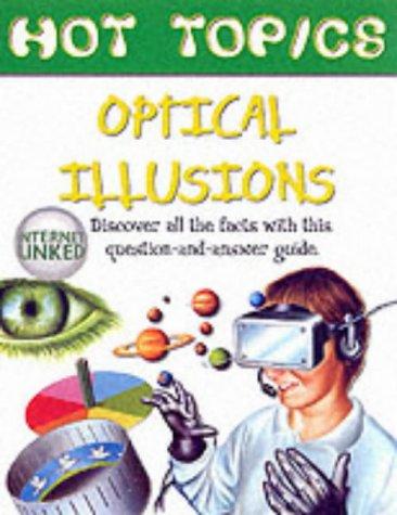 9781904516026: Optical Illusions (Hot Topics)