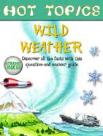 9781904516033: Wild Weather (Hot Topics)