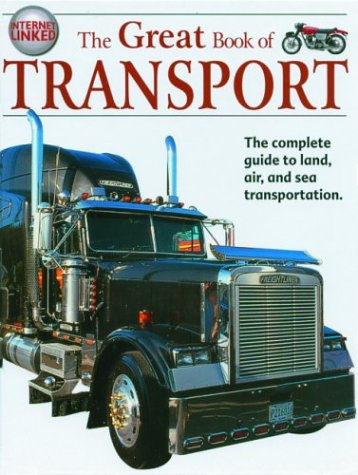 9781904516095: The Great Book of Transport: The Complete Guide to Land, Air, and Sea Transportation (The Great Books Series)
