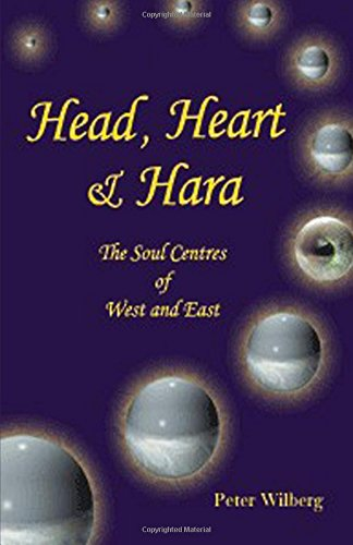 Head, Heart & Hara: The Soul Centers: Wilberg, Peter