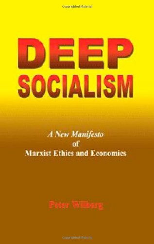 Deep Socialism: A New Manifesto of Marxist: Peter Wilberg