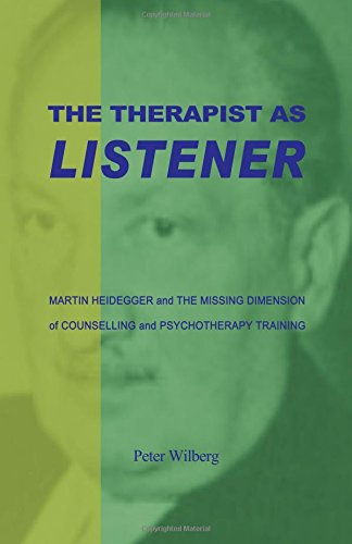 9781904519058: The Therapist As Listener: Martin Heidegger And The Missing Dimension Of Counselling And Psychotherapy Training
