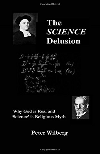 The Science Delusion: Peter Wilberg