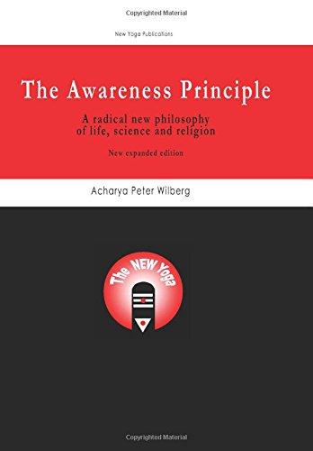 The Awareness Principle: A Radical New Philosophy: Wilberg, Peter