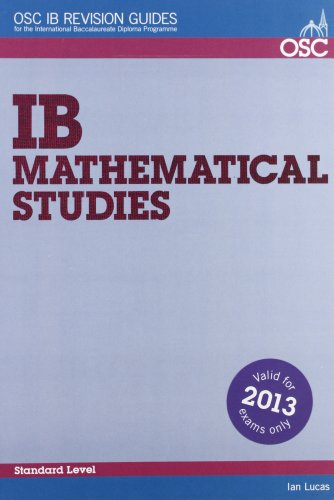 9781904534464: IB Mathematical Studies: For Exams Until November 2013 Only (OSC IB Revision Guides for the International Baccalaureate Diploma)