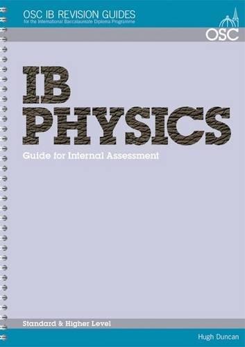 IB Physics Student Guide to the Internal: Duncan, Hugh
