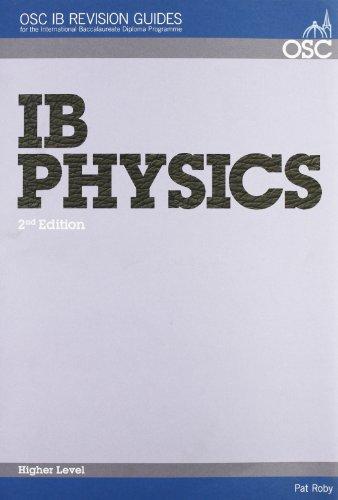 IB Physics Higher Level (OSC IB Revision: Pat Roby