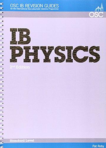 IB Physics Standard Level (OSC IB Revision: Roby, Pat