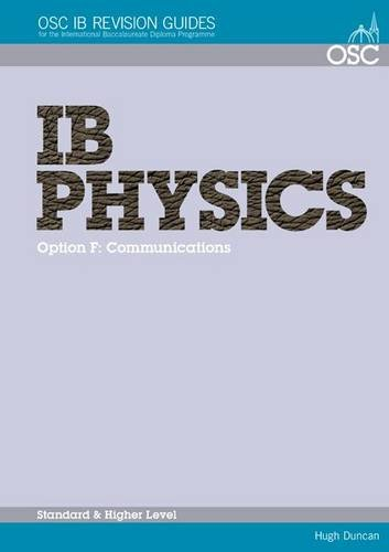 9781904534891: IB Physics - Option F: Communications Standard and Higher Level (OSC IB Revision Guides for the International Baccalaureate Diploma)