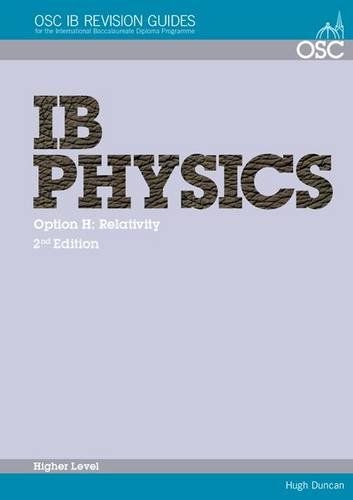 9781904534914: IB Physics - Option H: Relativity Higher Level (OSC IB Revision Guides for the International Baccalaureate Diploma)