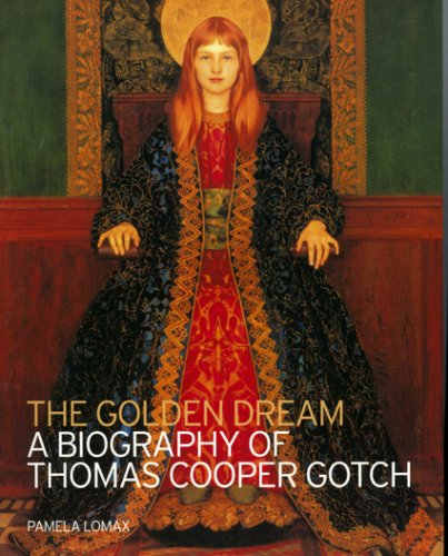 9781904537212: The Golden Dream: A Biography of Thomas Cooper Gotch