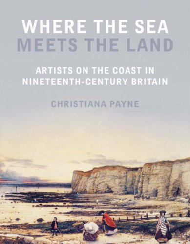 9781904537649: Where the Sea Meets the Land: Artists on the Coast in Nineteenth Century Britain