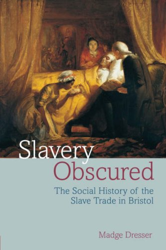 9781904537694: Slavery Obscured: The Social History of the Slave Trade in Bristol