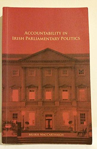 Accountability in Irish Parliamentary Politics: MacCarthaigh, Muiris
