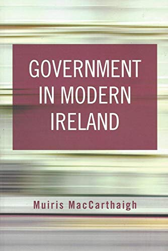 9781904541721: Government in Modern Ireland