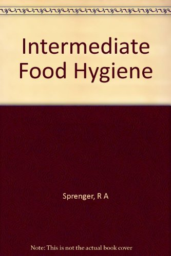9781904544234: Intermediate Food Hygiene: A Text for Intermediate Food Hygiene Courses and a Reference Guide for Supervisors