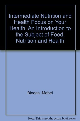 9781904544432: Intermediate Nutrition and Health Focus on Your Health: An Introduction to the Subject of Food, Nutrition and Health