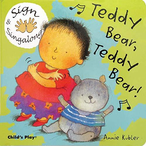 Sign and Sing Along: Teddy Bear, Teddy Bear!: Kubler, Annie