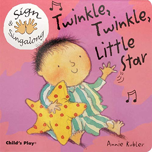 Sign and Sing Along: Twinkle, Twinkle Little: Kubler, Annie