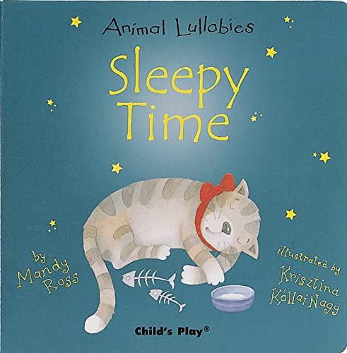 Sleepy Time (Animal Lullabies) [Board book] Ross,