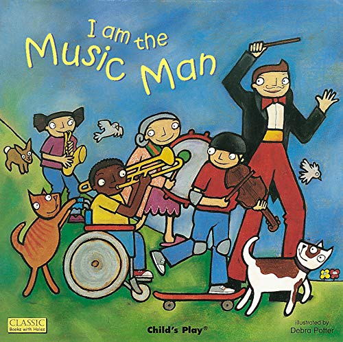 9781904550600: I am the Music Man (Classic Books with Holes Board Book)