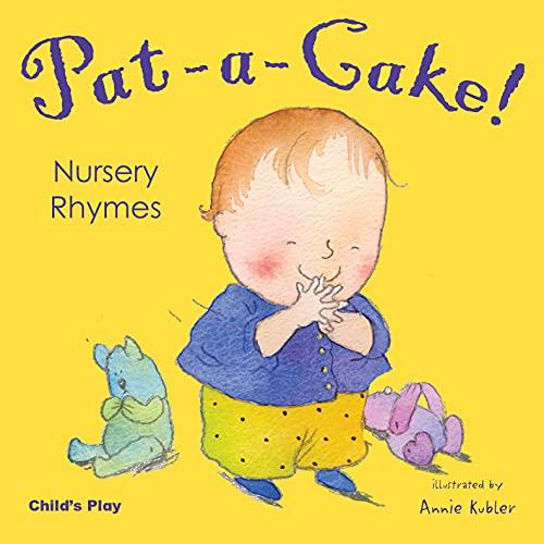 Pat-a-cake! Nursery Rhymes (Nursery Time): Annie Kubler