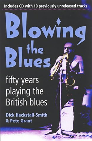 9781904555049: Blowing the Blues: A Personal History of the British Blues