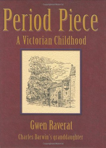 9781904555124: Period Piece: The Victorian Childhood of Charles Darwin's Granddaughter