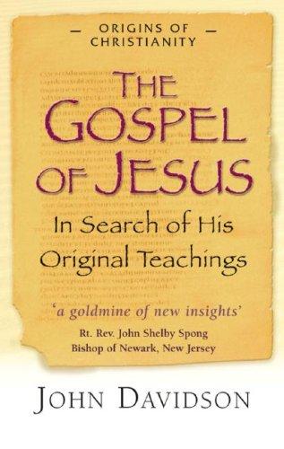 9781904555148: The Gospel of Jesus: In Search of His Original Teachings (Origins of Christianity)