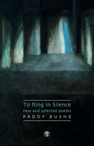 9781904556879: To Ring in Silence: New and Selected Poems