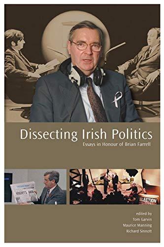 9781904558125: Dissecting Irish Politics: Essays in Honour of Brian Farrell