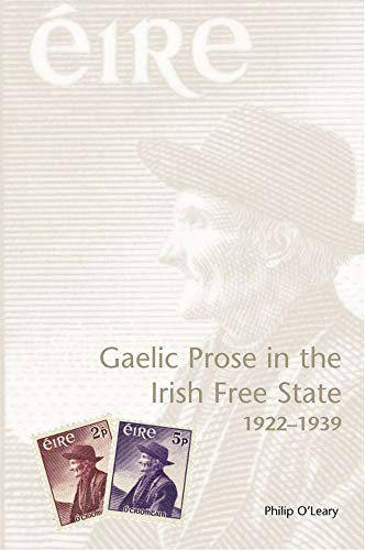 Gaelic Prose in the Irish Free State 1922-1939: O'Leary, Philip