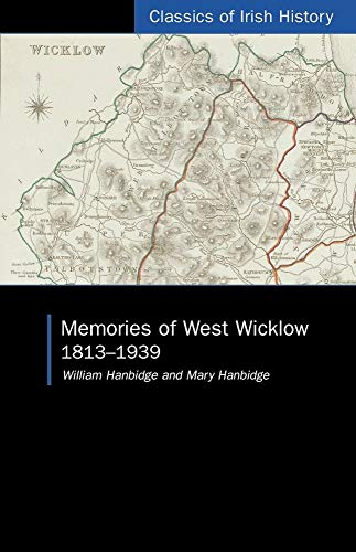 Memories of West Wicklow : 1813-1939: Hanbidge, William; Hanbidge, Mary