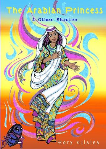 The Arabian Princess & Other Stories: Kilalea, Rory