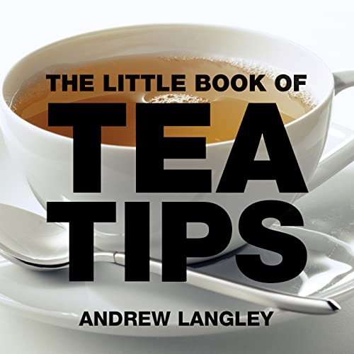 The Little Book of Tea Tips (Little Books of Tips): Langley, Andrew