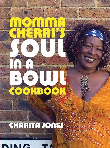 9781904573814: Momma Cherri's Soul in a Bowl Cookbook