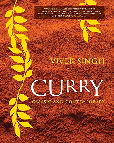 Curry: Classic and Contemporary: Vivek Singh