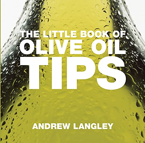 The Little Book of Olive Oil Tips: Langley, Andrew
