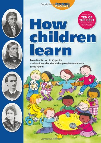 How Children Learn: From Montessori to Vygotsky: Linda Pound,Cathy Hughes