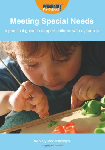 A Practical Guide to Support Children with Dyspraxia and Neurodevelopmental Delay (Meeting Special ...