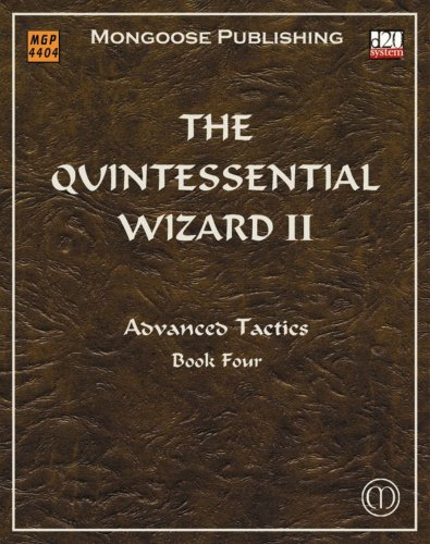 9781904577898: The Quintessential Wizard II: Advanced Tactics (d20 3.5 Fantasy Roleplaying Supplement)