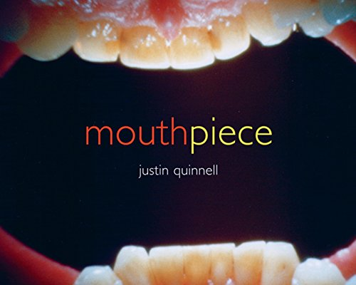 Mouthpiece.: Justin Quinnell