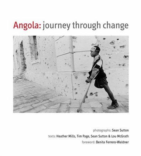 Angola: A Journey Through Change: Sean Sutton, Heather Mills, Tim Page