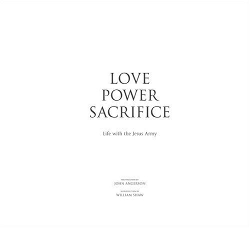 Love, Power, Sacrifice: Life with the Jesus Army: Dewi Lewis Publishing